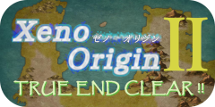 Xeno Origin Ⅱ TRUE END